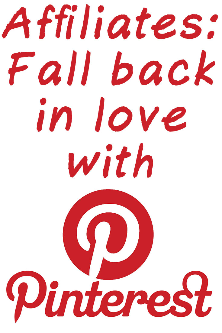 Affiliates: fall back in love with Pinterest